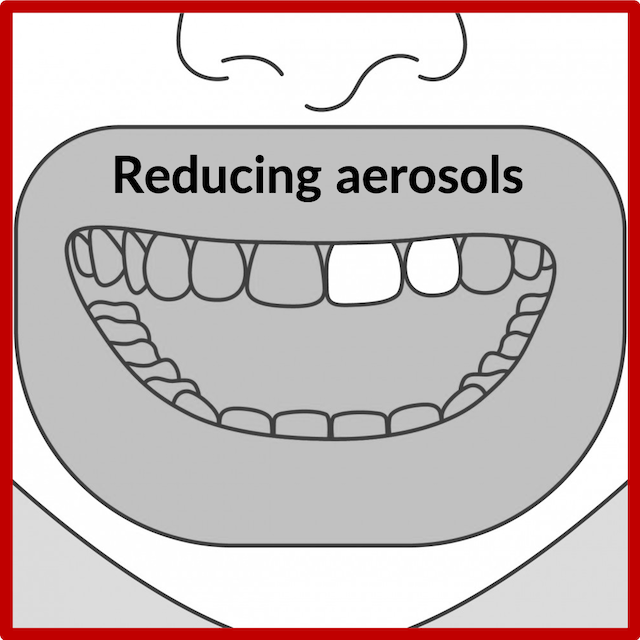 In dentistry, a lot of our procedures generate aerosols (water droplets). In addition to the preprocedural mouth rinse, we will utilise protective protocols; such as rubber dam and hand scaling, to reduce the amount of aerosols produced.